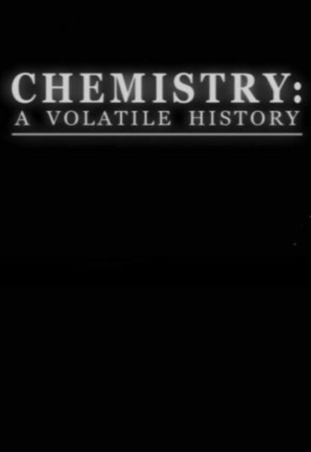 Chemistry: A Volatile History