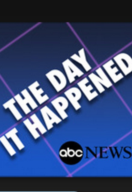 ABC News: The Day It Happened