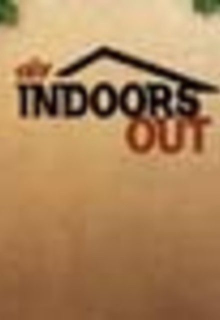 Indoors Out
