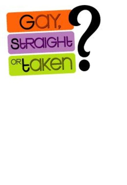 Gay, Straight, or Taken