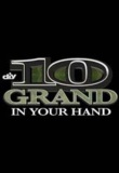 10 Grand in Your Hand