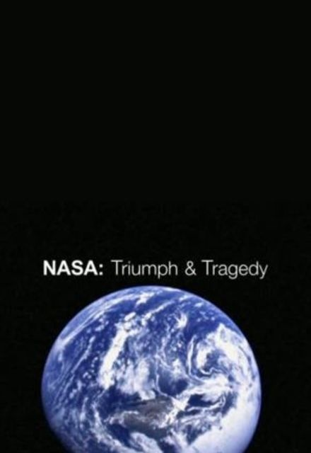 NASA: Triumph and Tragedy