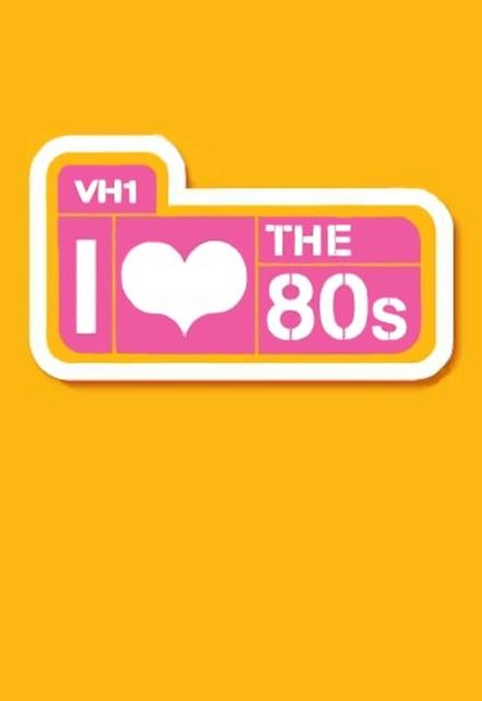 I Love the '80s