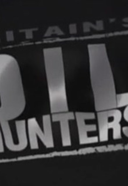 The History Channel - Britain's Oil Hunters