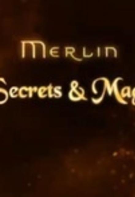 Merlin: Secrets And Magic