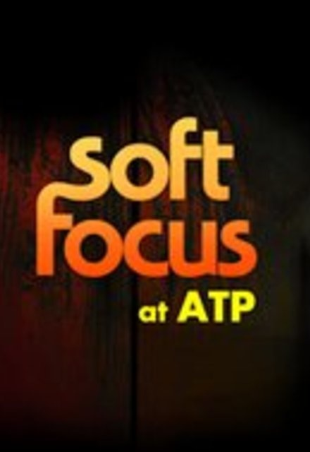 Soft Focus At Atp