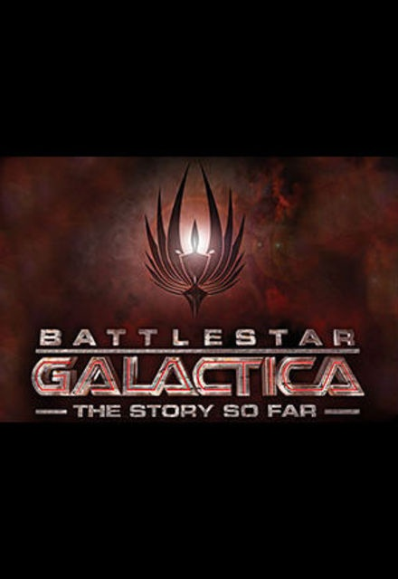 Battlestar Galactica: The Story So Far
