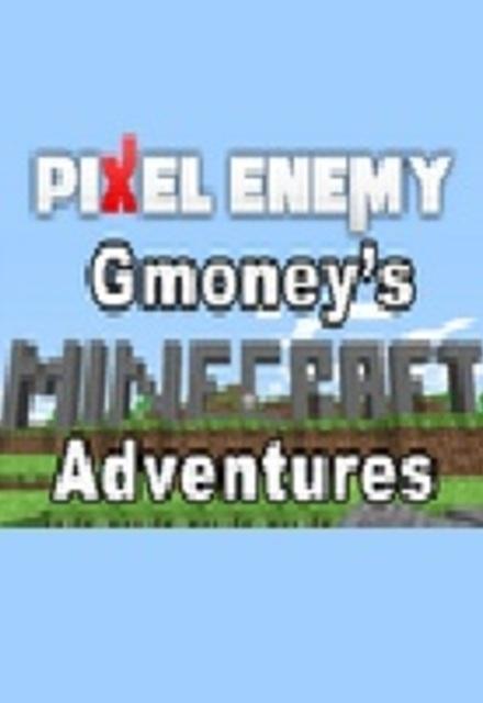 Gmoney's Minecraft Adventures