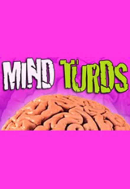 MIND TURDS