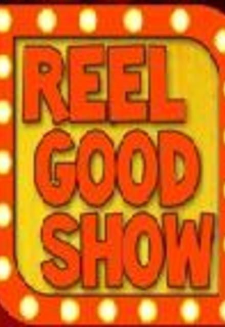 The Reel Good Show