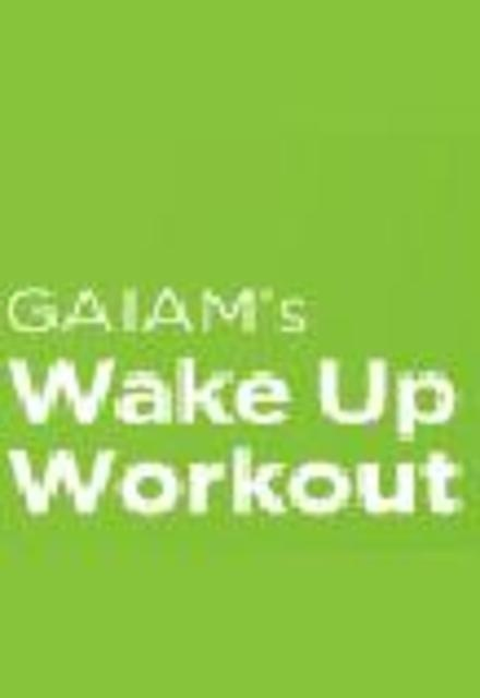 Gaiam's Wake Up Workout