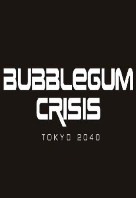 Bubble Gum Crisis Tokyo 2040