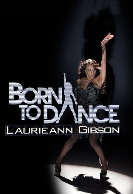 Born to Dance: Laurieann Gibson