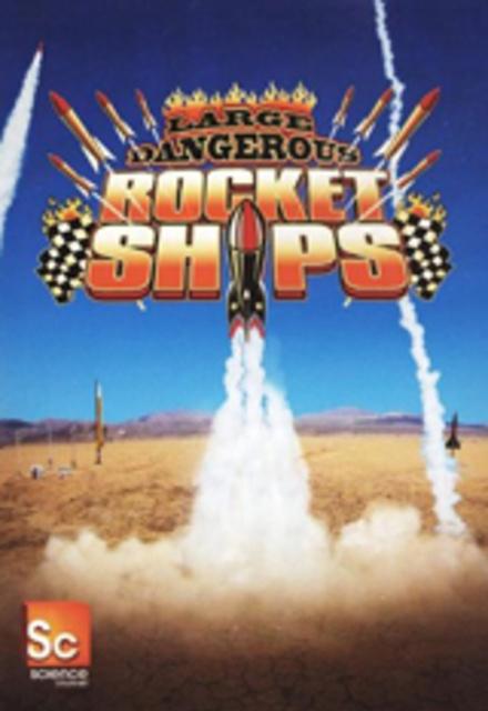 Large Dangerous Rocket Ships