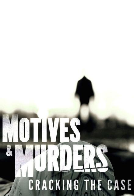 Motives & Murders: Cracking the Case