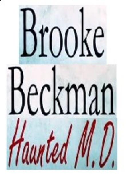 Brooke Beckman: Haunted M.D.
