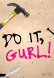 Do It, Gurl