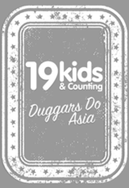 19 Kids and Counting: The Duggars Do Asia