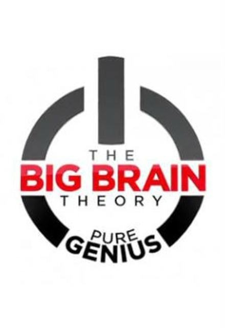 The Big Brain Theory: Pure Genius