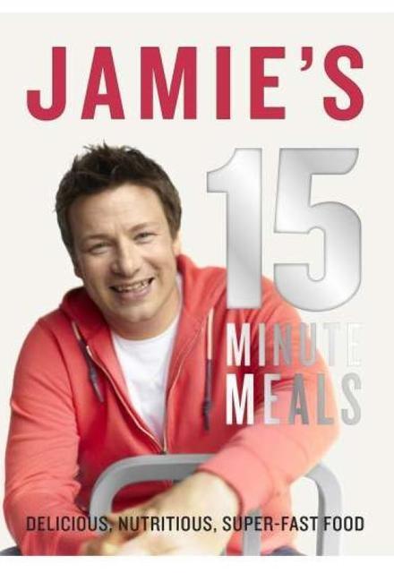 Jamie Oliver's 15 Minute Meals