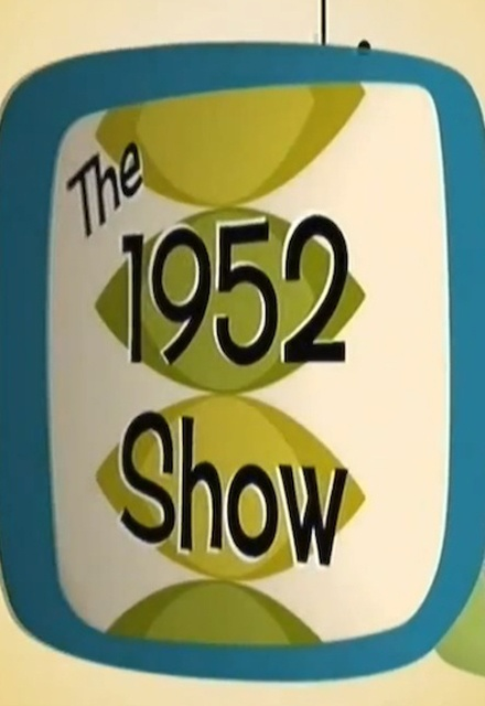 The 1952 Show