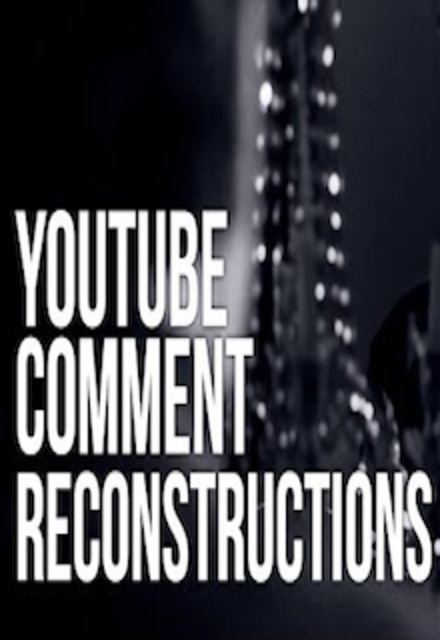 YouTube Comment Reconstructions