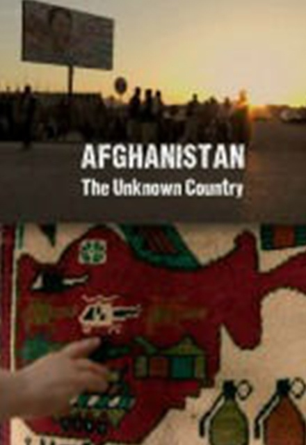 Afghanistan: The Unknown Country