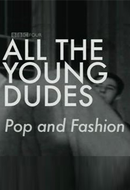 All the Young Dudes: Pop and Fashion