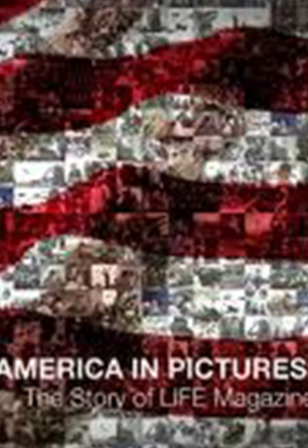America in Pictures: The Story of Life Magazine