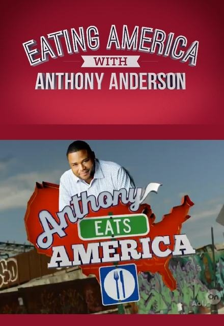 Eating America with Anthony Anderson