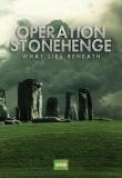 Operation Stonehenge: What Lies Beneath