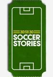 30 for 30: Soccer Stories