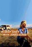 In Deep Shift with Jonas Elrod