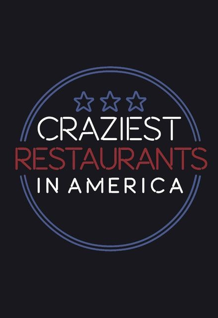 Craziest Restaurants in America