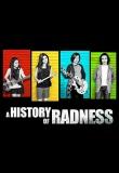 A History of Radness