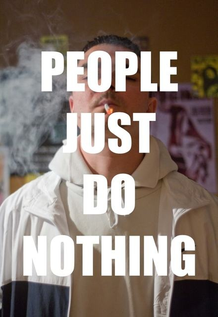 People Just Do Nothing