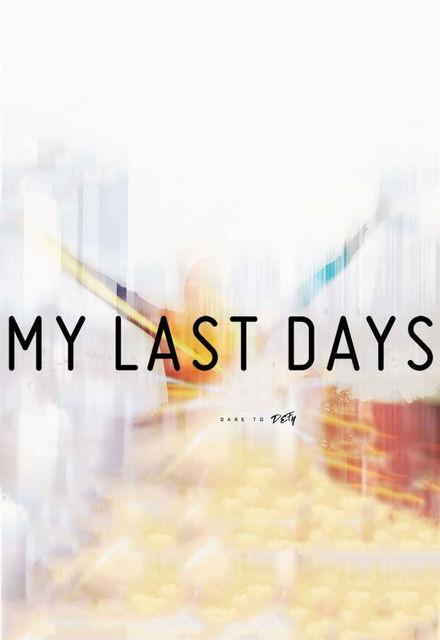My Last Days