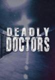 Deadly Doctors