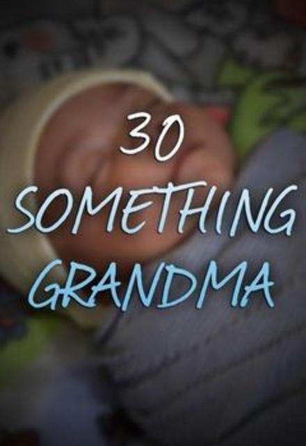 30 Something Grandma