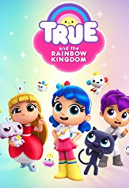 True & the Rainbow Kingdom