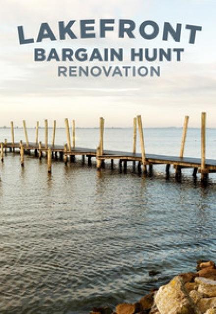 Lakefront Bargain Hunt: Renovation