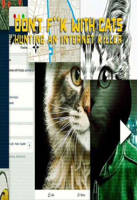 Don't F**k with Cats: Hunting an Internet Killer
